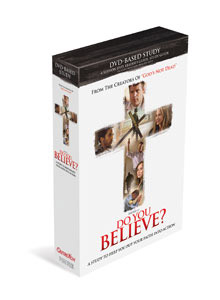 """Do You Believe?"" DVD-Based Study Kit"
