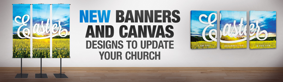New Banners and Canvas Designs to Update Your Church