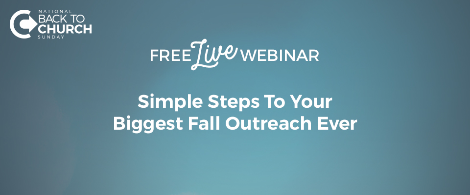 Simple Steps To Your Biggest Fall Outreach Ever Webinar