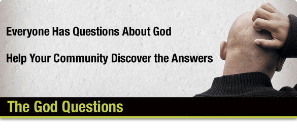 Everyone Has Questions About God - Help Your Community Discover the Answers