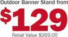 Oudoor Banner Stand from $129