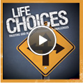 Watch Life Choices Week 1 Video