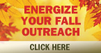 Energize Your Fall Outreach