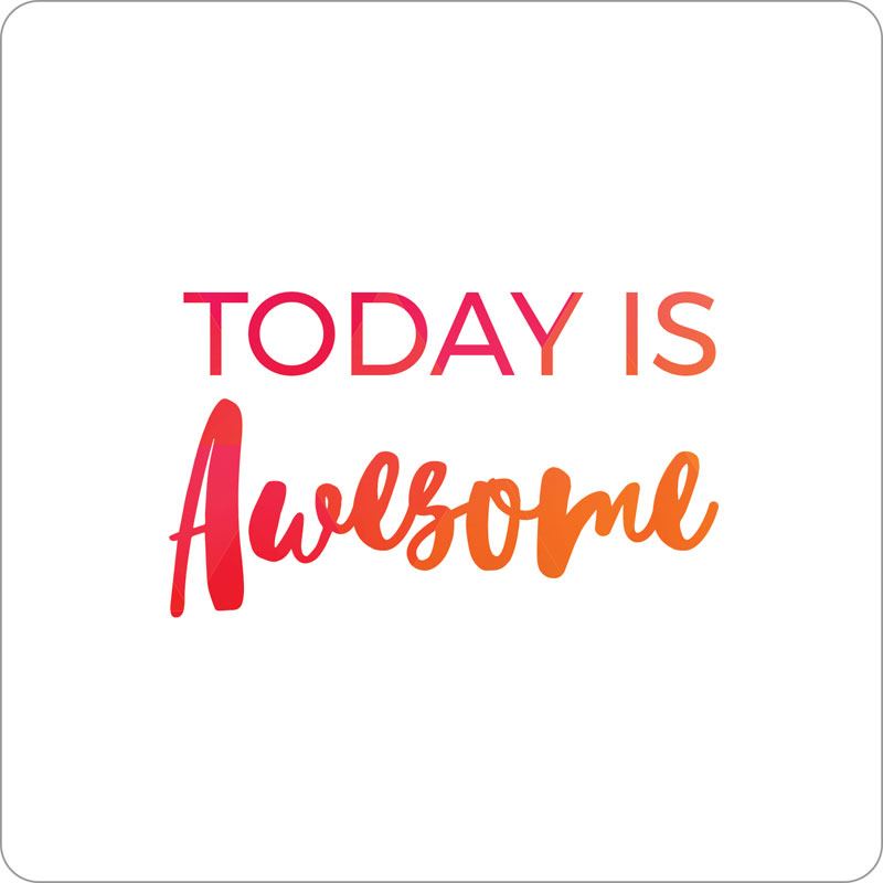 'Today Is Awesome' Hand Held Sign