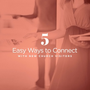 Easy ways to connect with new visitors to show them your church is a place they can belong.