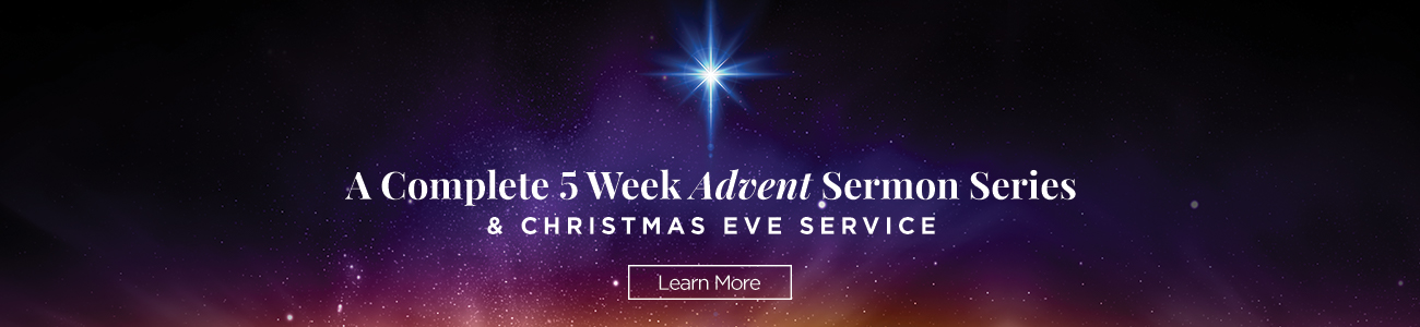 A 5-week Advent and Christmas Eve Sermon Series