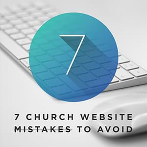 Expert Church Marketing and Outreach Ideas: 7 Church Website Mistakes to Avoid