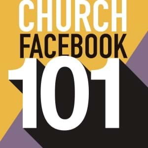 Church Websites and Social Media: Churches: A simple guide to create a church Facebook page