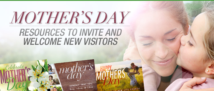 Mother's Day Church Resources to Invite and Welcome New Visitors