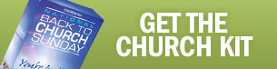 Get the 2013 Back To Church Church Kit
