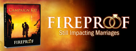 Fireproof - Still Impacting Marriages
