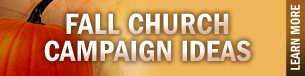 Fall Church Campaign Ideas