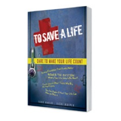 To Save A Life: Dare to Make Your Life Count Book
