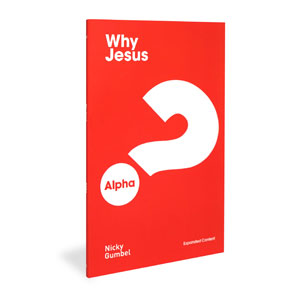 Alpha: Why Jesus? Expanded Edition Alpha Products