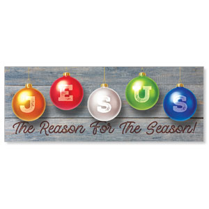 Jesus Reason Ornaments Banners