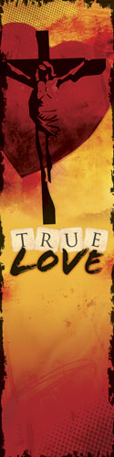 Banners, Easter, True Love, 2' x 8'