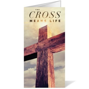 Cross Means Life 11 x 17 Bulletins