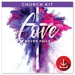 Love Never Fails: Easter Sunday Campaign Kits