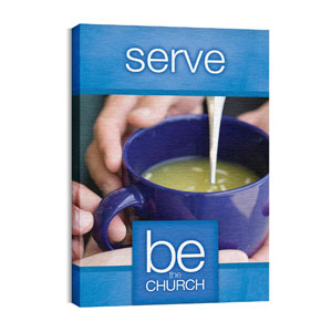 Be The Church Serve 24in x 36in Canvas Prints