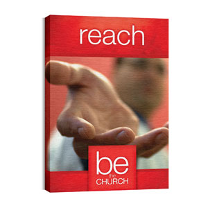 Be the Church Reach 24in x 36in Canvas Prints