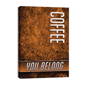 You Belong Coffee Wall Art