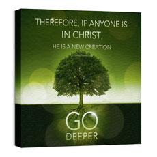 Deeper Roots 2 Cor 5:17 Wall Art