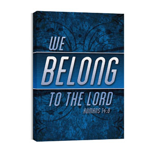 We Belong to the Lord 24in x 36in Canvas Prints