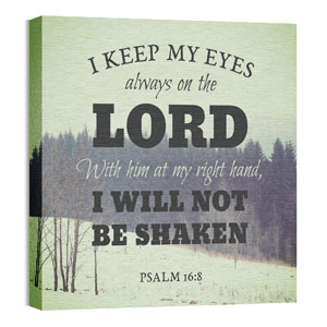 Inspirational Art Psalm 16:8 Wall Art