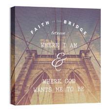 Faith Is The Bridge Wall Art