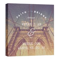Faith Is The Bridge Wall Art