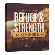 Refuge and Strength Psalm 46:1 Wall Art