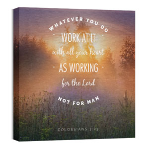 Work For the Lord 24 x 24 Canvas Prints