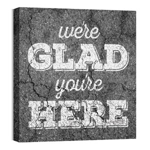 Mod Glad Youre Here 24 x 24 Canvas Prints