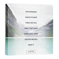 Luke 9:24 Mountain Scene Wall Art