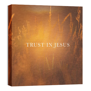 Trust In Jesus Wall Art