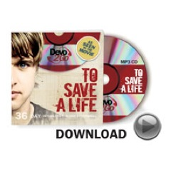 To Save A Life Devo2Go Download Version