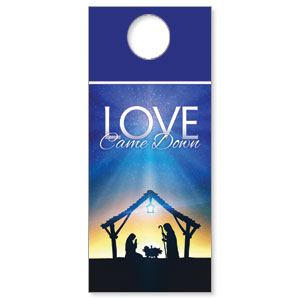 Love Came Down DoorHangers