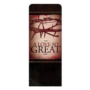 "A Love So Great 2'7"" x 6'7"" Sleeve Banners"
