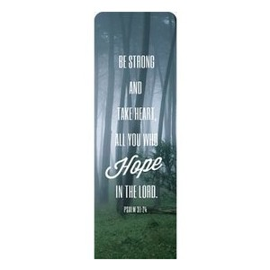 Phrases Psalm 31:24 2 x 6 Sleeve Banner
