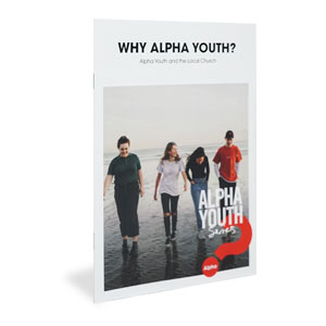 Alpha: Why Alpha Youth Booklet Alpha Products