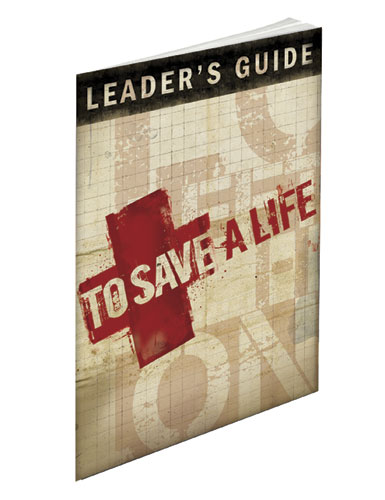 Small Groups, To Save a Life, To Save A Life Youth Leaders Guide