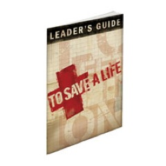 To Save A Life Youth Leaders Guide StudyGuide