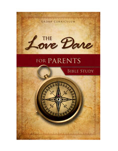 Love Dare for Parents Small Groups