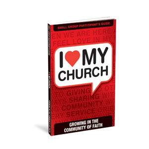 I Love My Church Participants Guide StudyGuide