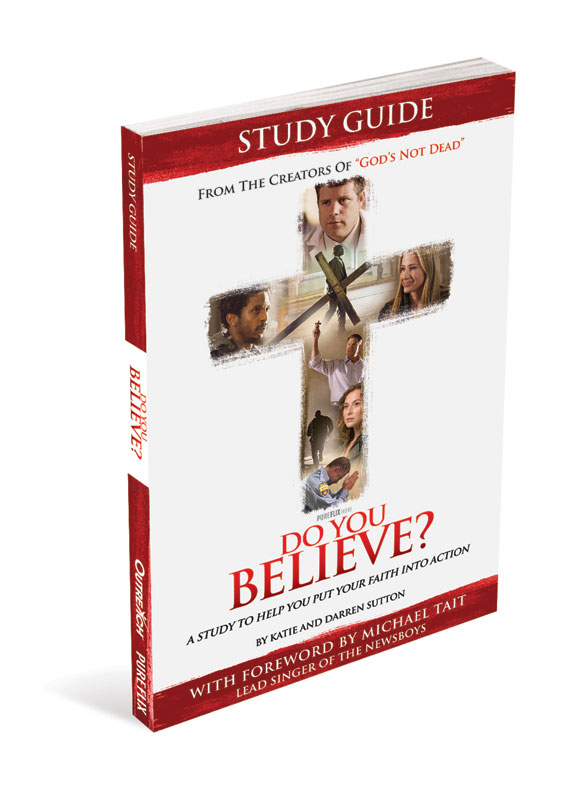 Do You Believe Study Guide