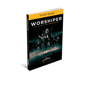 Worshiper: How to Worship with Your Whole Life Study Guide StudyGuide