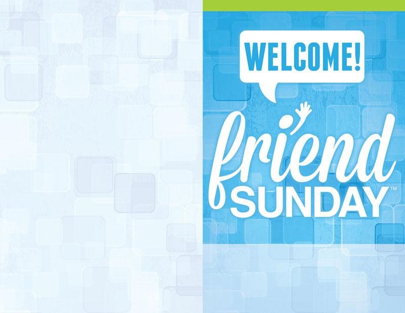Friend Sunday | Bulletins | Friend Sunday Welcome