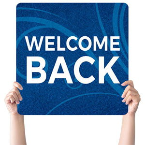 Flourish Welcome Back Handheld sign