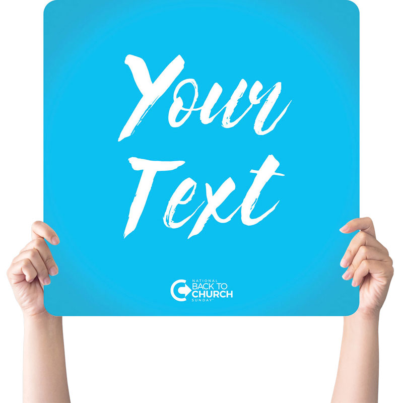 Handheld Signs, Back To Church Sunday, BTCS Stronger Together Your Text, 21 x 21