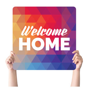 Geometric Bold Welcome Home Handheld sign